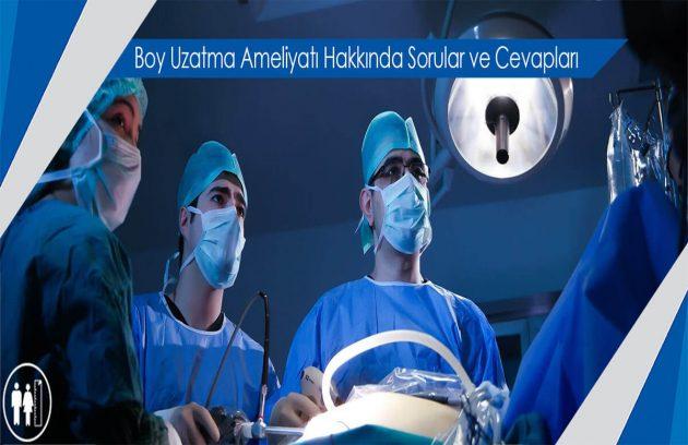 Boy Uzatma Ameliyatı Hakkında Sorular ve Cevapları Boy Ameliyatı